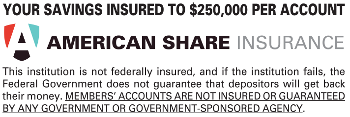 American Share Insurance FFCCU is safely insured with American Share Insurance (ASI). ASI insures each and every FFCCU deposit account of an individual member to $250,000 without limitation as to the number of the accounts held.
