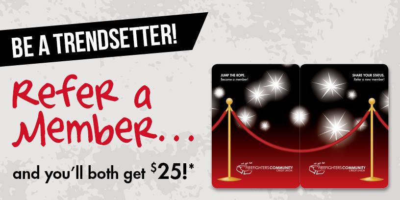 Refer A Member & Receive $25!*