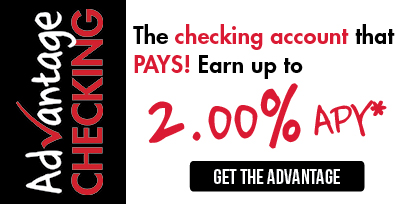 Get Advantage Checking. The Checking Account that Pays!
