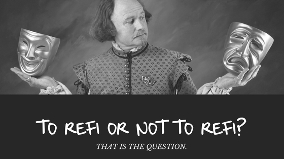 To refi or not to refi? That is the question.