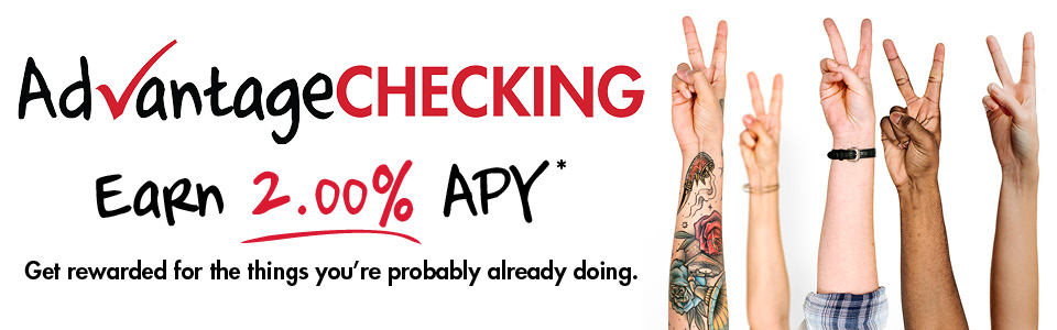 Advantage Checking can earn 2.00% APY