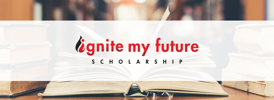 Ignite My Future Scholarship